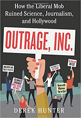 #10: Outrage, Inc.: How the Liberal Mob Ruined Science, Journalism, and Hollywood