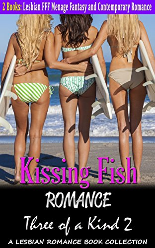 Kissing Fish Romance: Three of a Kind 2: Lesbian Threesome F