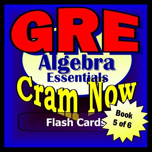 GRE Prep Test ALGEBRA REVIEW Flash Cards--CRAM NOW!--GRE Exam Review Book & Study Guide (GRE Cram Now! 5)