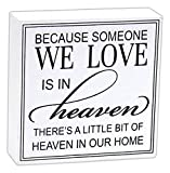 Wood Sign - Because Someone We Love Is in Heaven, There's a Little Bit of Heaven in Our Home - Bereavement, Sympathy, Funeral - Gift Item - Lost Loved One