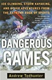 Dangerous Games, Andrew Todhunter, 0385486448