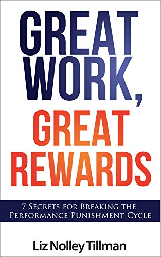 Amazon great work great rewards 7 secrets for breaking the great work great rewards 7 secrets for breaking the performance punishment cycle by fandeluxe Gallery