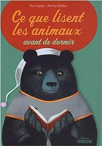 Ce que lisent les animaux avant de dormir par Carlain