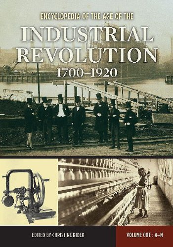 Read Online Encyclopedia of the Age of the Industrial Revolution, 1700-1920: Volume 1: A-N ebook