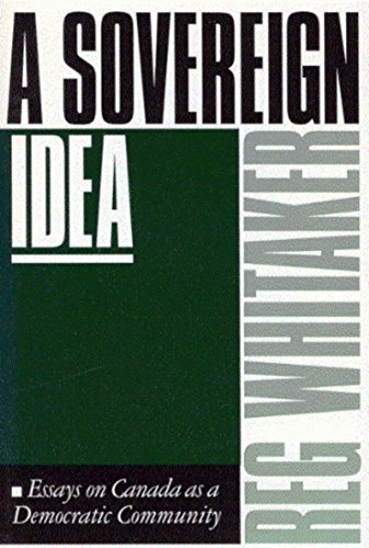 A Sovereign Idea: Essays on Canada as a Democratic Community