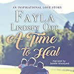 A Time to Heal | Fayla Lindsey Ott
