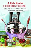 A Kid's Kosher Cooking Cruise, Mildred L. Covert and Sylvia P. Gerson, 1565542258