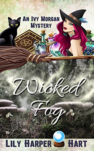 Wicked Fog (An Ivy Morgan Mystery Book 6) -