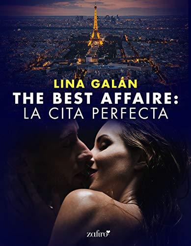 The Best Affaire: la cita perfecta (Volumen independiente) por Lina Galán