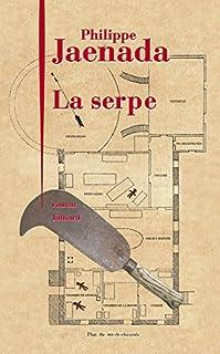 La serpe, Jaenada, Philippe