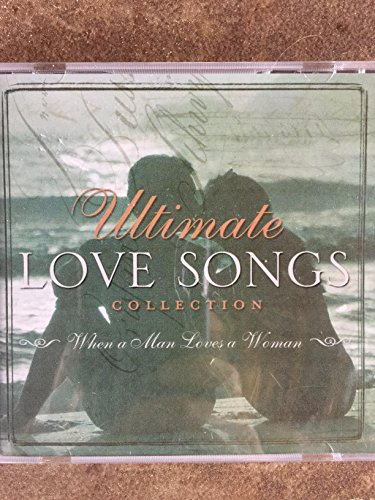 Ultimate Love Songs Collection: When a Man Loves a Woman (Love Collection Ultimate Cd)