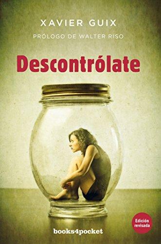 Descontrolate (Spanish Edition) [Xavier Guix] (Tapa Blanda)