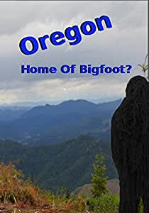 Oregon Home of Bigfoot?