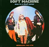 Man In A Deaf Corner - Anthology 1963 - 1970 by Soft Machine (2004-02-09)