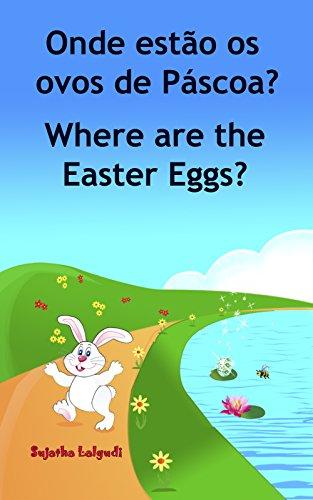 Livro infantil em Ingles: Onde estão os ovos de Páscoa. Where are the Easter Eggs: Livros para crianças (Edição Bilíngue) Bilíngue Português Inglês. Livros ... ilustrado. Bilíngue Português Inglês 10)