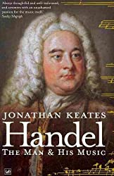 [(Handel: The Man and His Music)] [ By (author) Jonathan Keates ] [May, 2010]