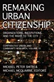 Remaking Urban Citizenship : Organizations, Institutions, and the Right to the City, , 1412846188