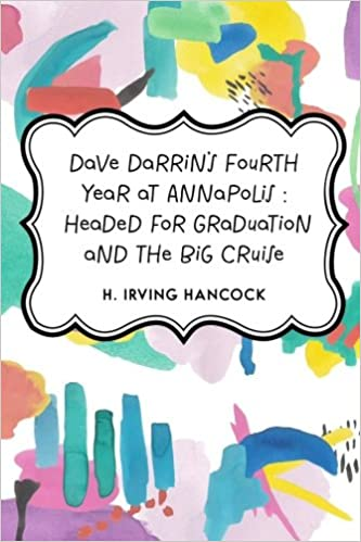 Dave Darrins Fourth Year at Annapolis Headed for Graduation and the Big Cruise