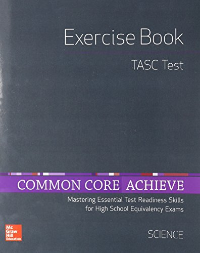 Common Core Achieve, TASC Exercise Book Science (BASICS & ACHIEVE)