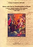 Union with God As Transformation in Beauty : A Literary Spiritual Analysis of the Colloquies of Santa Maria Maddalena De'Pazzi (1566-1607), Camilleri, Charlò, 887288103X