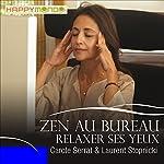 Relaxer ses yeux (Zen au bureau)   Carole Serrat,Laurent Stopnicki
