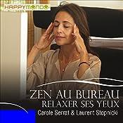 Relaxer ses yeux (Zen au bureau) | Carole Serrat, Laurent Stopnicki