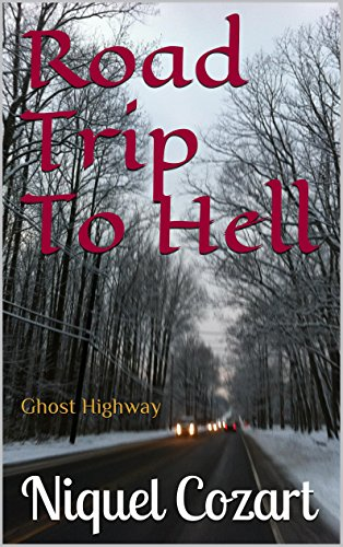 Road Trip To Hell: Ghost Highway