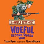 Horrible Histories: Woeful Second World War | Terry Deary,Martin Brown