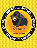 ANiTAiLS Volume Fifteen: ANiTAiLS Volume Fifteen: Learn about the Malayan Sun Bear, Foxface Rabbitfish, Pileated Woodpecker,Northern Pygmy ... Arowana,and Mink Frog. (Volume 15)