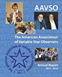 Annual Report of the AAVSO : 2011-2012, American Association of Variable Star Observers, 1878174991