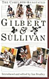 : The Complete Annotated Gilbert & Sullivan