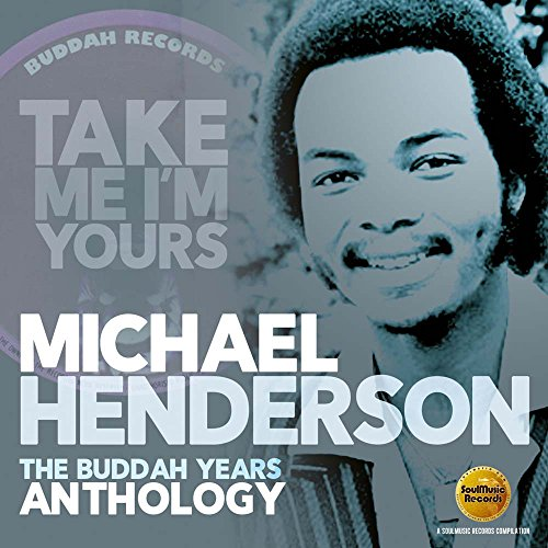 Michael Henderson - Take Me I'm Yours: The Buddah Years Anthology