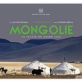 Mongolie ; la vallée du grand ciel