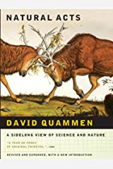 Natural Acts: A Sidelong View of Science and Nature Kindle Edition