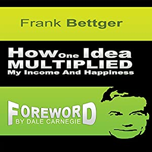 How One Idea Multiplied My Income and Happiness Audiobook