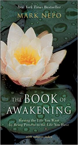 image for The Book of Awakening: Having the Life You Want by Being Present to the Life You Have