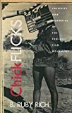 Chick Flicks: Theories and Memories of the Feminist Film Movement by B. Ruby Rich (30-Sep-1998) Paperback