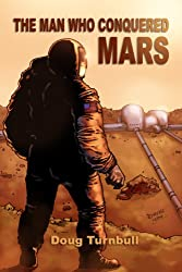 The Man Who Conquered Mars (Alien Artifact)