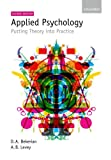 Applied Psychology, D. A. Bekerian and A. B. Levey, 0199235910