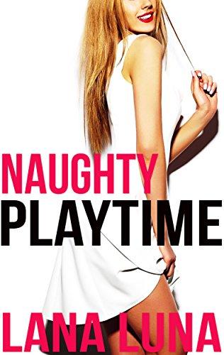 - Naughty Playtime (Steamy Taboo Romance)