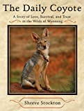 The Daily Coyote, Shreve Stockton, 1416592180