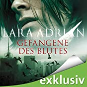 Gefangene des Blutes (Midnight Breed 2) | Lara Adrian
