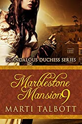 Marblestone Mansion, Book 9 (Scandalous Duchess Series)
