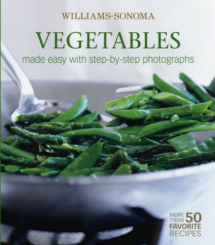 Williams-Sonoma Mastering: Vegetables: made easy with step-by-step photographs