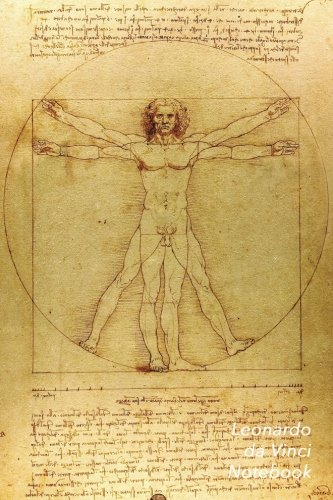 Leonardo Da Vinci Notebook: Vitruvian Man Journal | 100-Page Beautiful Lined Art Notebook | 6 X 9  Artsy Journal Notebook (Art Masterpieces)