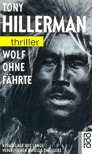 Tony Hillerman - Wolf ohne Fährte (Navajo Police 1)