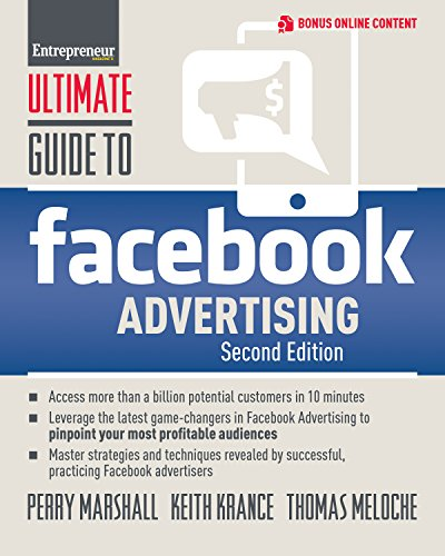 (Ultimate Guide to Facebook Advertising: How to Access 1 Billion Potential Customers in 10 Minutes (Ultimate Series) )