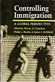 Controlling Immigration : A Global Perspective, , 0804724970