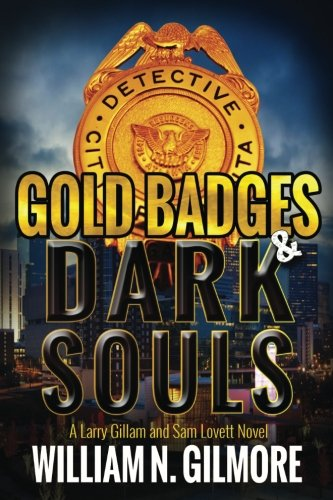 Download Gold Badges & Dark Souls: A Larry Gillam and Sam Lovett Novel (Volume 2) pdf