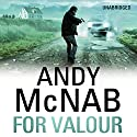 For Valour Audiobook by Andy McNab Narrated by Paul Thornley